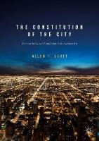The Constitution of the City Economy, Society, and Urbanization in the Capitalist Era by Allen J. Scott
