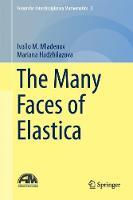 The Many Faces of Elastica by Ivailo M. Mladenov, Mariana Hadzhilazova