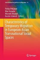 Characteristics of Temporary Migration in European-Asian Transnational Social Spaces by Pirkko Pitkanen