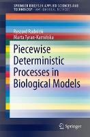 Piecewise Deterministic Processes in Biological Models by Ryszard Rudnicki, Marta Tyran-Kaminska