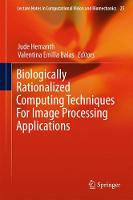 Biologically Rationalized Computing Techniques For Image Processing Applications by Jude Hemanth
