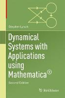 Dynamical Systems with Applications using Mathematica (R) by Stephen Lynch