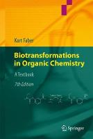 Biotransformations in Organic Chemistry A Textbook by Kurt Faber