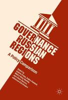 Governance in Russian Regions A Policy Comparison by Sabine Kropp