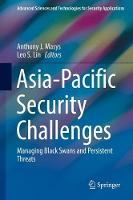 Asia-Pacific Security Challenges Managing Black Swans and Persistent Threats by Anthony J. Masys