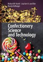 Confectionery Science and Technology by Richard W. Hartel, Joachim H. Von Elbe, Randy Hofberger