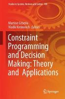 Constraint Programming and Decision Making: Theory and Applications by Vladik Kreinovich