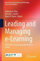 Leading and Managing e-Learning What the e-Learning Leader Needs to Know by Anthony A. Pina