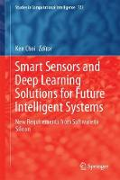 Smart Sensors and Deep Learning Solutions for Future Intelligent Systems New Requirements from Software to Silicon by Ken Choi
