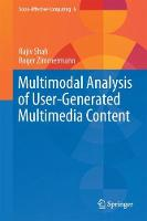 Multimodal Analysis of User-Generated Multimedia Content by Rajiv Shah, Roger Zimmermann