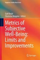 Metrics of Subjective Well-Being: Limits and Improvements by Gael Brule