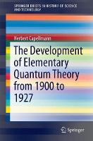 The Development of Elementary Quantum Theory by Herbert Capellmann