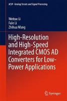 High-Resolution and High-Speed Integrated CMOS AD Converters for Low-Power Applications by Zhihua Wang
