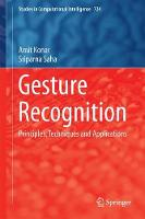 Gesture Recognition Principles, Techniques and Applications by Amit Konar, Sriparna Saha