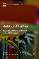 Multiple Alterities Views of Others in Textbooks of the Middle East by Elie Podeh