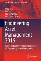 Engineering Asset Management 2016 Proceedings of the 11th World Congress on Engineering Asset Management by Ming J. Zuo