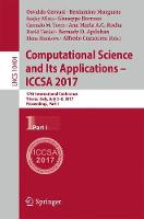 Computational Science and Its Applications - ICCSA 2017 17th International Conference, Trieste, Italy, July 3-6, 2017, Proceedings, Part I by Osvaldo Gervasi