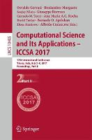 Computational Science and Its Applications - ICCSA 2017 17th International Conference, Trieste, Italy, July 3-6, 2017, Proceedings, Part II by Osvaldo Gervasi