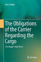 The Obligations of the Carrier Regarding the Cargo The Hague-Visby Rules by Ilian Djadjev