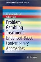 Evidence-Based Treatments for Problem Gambling by Cameron Mcintosh, Katy O'Neill