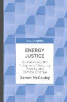 Energy Justice Re-Balancing the Trilemma of Security, Poverty and Climate Change by Darren McCauley