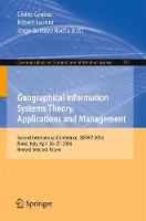 Geographical Information Systems Theory, Applications and Management Second International Conference, GISTAM 2016, Rome, Italy, April 26-27, 2016, Revised Selected Papers by Cedric Grueau