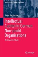 Intellectual Capital in German Non-profit Organisations An Empirical Study by Katrin Blankenburg