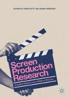 Screen Production Research Creative Practice as a Mode of Enquiry by Craig Batty