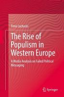 The Rise of Populism in Western Europe A Media Analysis on Failed Political Messaging by Timo Lochocki