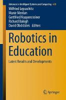 Robotics in Education Latest Results and Developments by Wilfried Lepuschitz