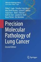 Precision Molecular Pathology of Lung Cancer by Philip T. Cagle, Timothy Craig Allen, Mary Beth Beasley, Lucian R. Chirieac