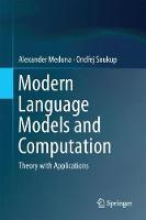 Modern Language Models and Computation Theory with Applications by Alexander Meduna, Ondrej Soukup