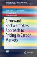 A Forward-Backward SDEs Approach to Pricing in Carbon Markets by Jean-Francois Chassagneux, Hinesh Chotai, Mirabelle Muuls