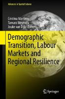 Demographic Transition, Labour Markets and Regional Resilience by Cristina Martinez