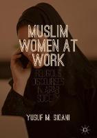 Muslim Women at Work Religious Discourses in Arab Society by Yusuf Sidani