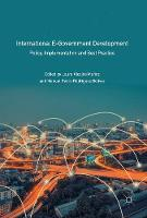 International E-Government Development Policy, Implementation and Best Practice by Laura Alcaide Munoz