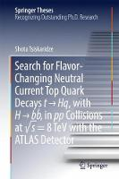 Search for Flavor-Changing Neutral Current Top Quark Decays t ?  Hq, with H ?  bb? , in pp Collisions at ? s = 8 TeV with the ATLAS Detector by Shota Tsiskaridze