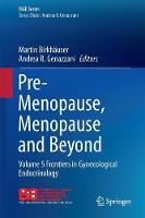 Pre-Menopause, Menopause and Beyond Volume 5 Frontiers in Gynecological Endocrinology by Martin Birkhauser
