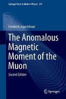The Anomalous Magnetic Moment of the Muon by Friedrich Jegerlehner