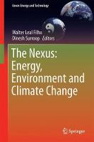 The Nexus: Energy, Environment and Climate Change by Walter Leal Filho
