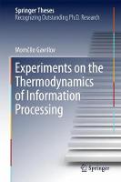 Experiments on the Thermodynamics of Information Processing by Momcilo Gavrilov