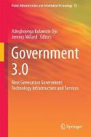 Government 3.0 Next Generation Government Technology Infrastructure and Services by Adegboyega Kolawole Ojo