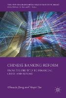 Chinese Banking Reform Financial Crisis and Beyond by Chunxia Jiang, Shujie Yao
