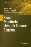 Flood Monitoring through Remote Sensing by Alberto Refice
