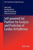 Self-powered SoC Platform for Analysis and Prediction of Cardiac Arrhythmias by Hani Saleh, Nourhan Bayasi, Baker Mohammad, Mohammed Ismail