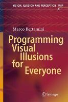 Programming Visual Illusions for Everyone by Marco Bertamini