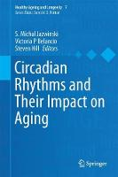 Circadian Rhythms and Their Impact on Aging by S. Michal Jazwinski