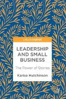 Leadership and Small Business The Power of Stories by Karise Hutchinson