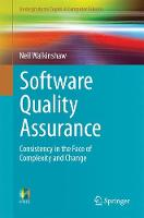 Software Quality Assurance Consistency in the Face of Complexity and Change by Neil Walkinshaw