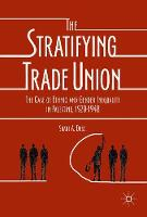 The Stratifying Trade Union The Case of Ethnic and Gender Inequality in Palestine, 1920-1948 by Shaul A. Duke